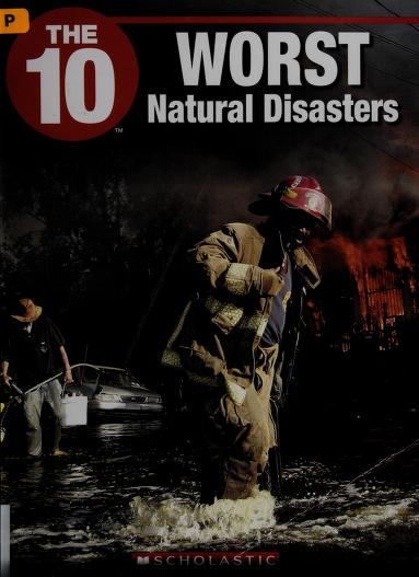 The 10 Worst Natural Disasters (The Ten) by Karen Uhler