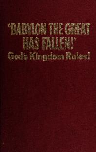 Cover of: Babylon the Great has fallen! | Watch Tower Bible and Tract Society.