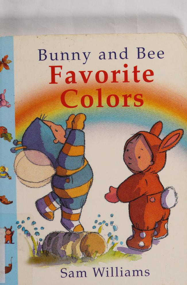 Bunny and Bee favorite colors by Williams, Sam