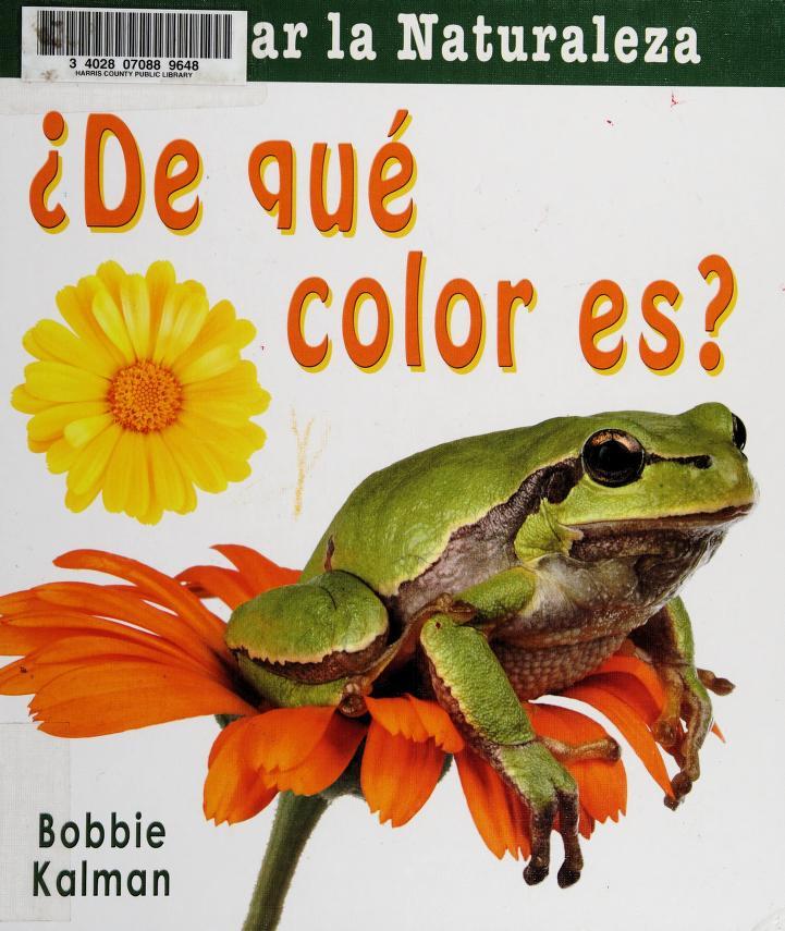 De qué color es? by Bobbie Kalman