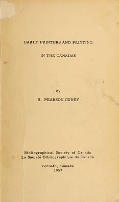 Cover of: Early printers and printing in the Canadas. -- | Henry Pearson Gundy