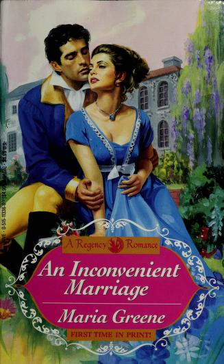 Cover of: An Inconvenient Marriage | Maria Greene