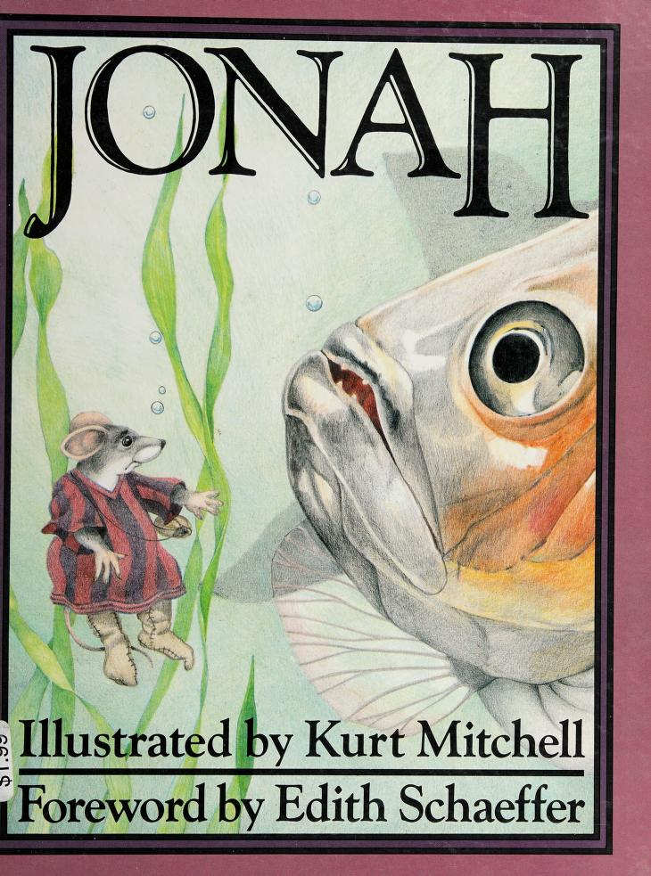 Jonah by illustrated by Kurt Mitchell ; foreword by Edith Schaeffer.