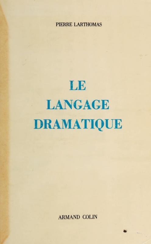Le langage dramatique by Larthomas, Pierre Henri