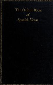 Cover of: The Oxford book of Spanish verse, XIIIth century-XXth century | chosen by James Fitzmaurice-Kelly, F.B.A