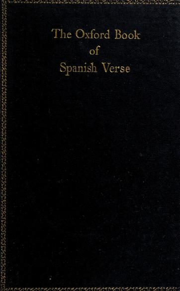 The Oxford book of Spanish verse, XIIIth century-XXth century by chosen by James Fitzmaurice-Kelly, F.B.A