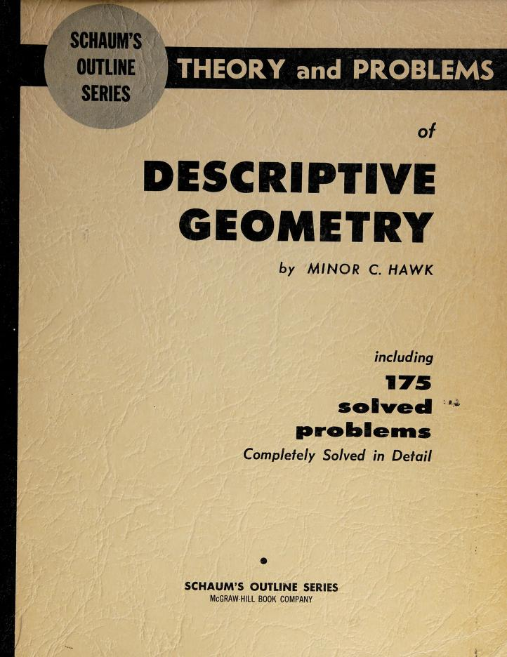 Schaum's outline of theory and problems of descriptive geometry. - by Minor Clyde Hawk