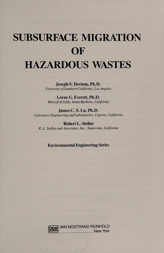 Subsurface migration of hazardous wastes by Joseph S. Devinny ... [et al.].
