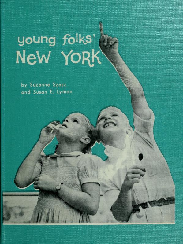 Young folks' New York by Suzanne Szasz